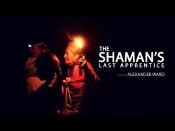 Shaman's Last Apprentice Documentary
